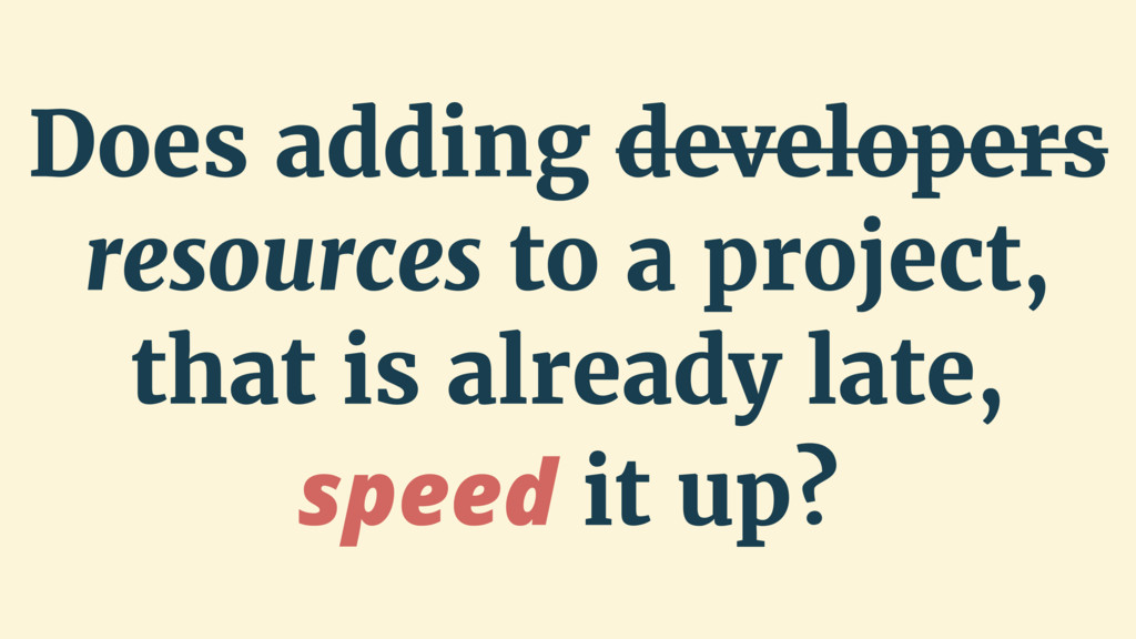 Does adding developers resources to a project, ...