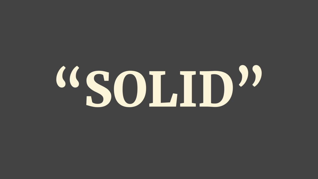 """""""SOLID"""""""