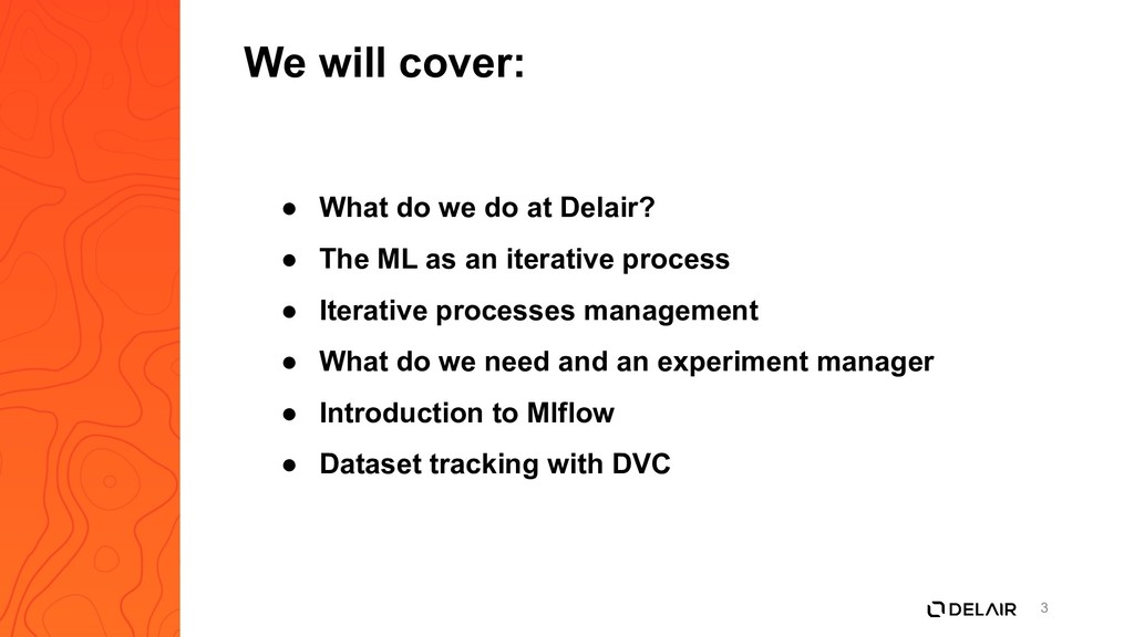 3 ● What do we do at Delair? ● The ML as an ite...
