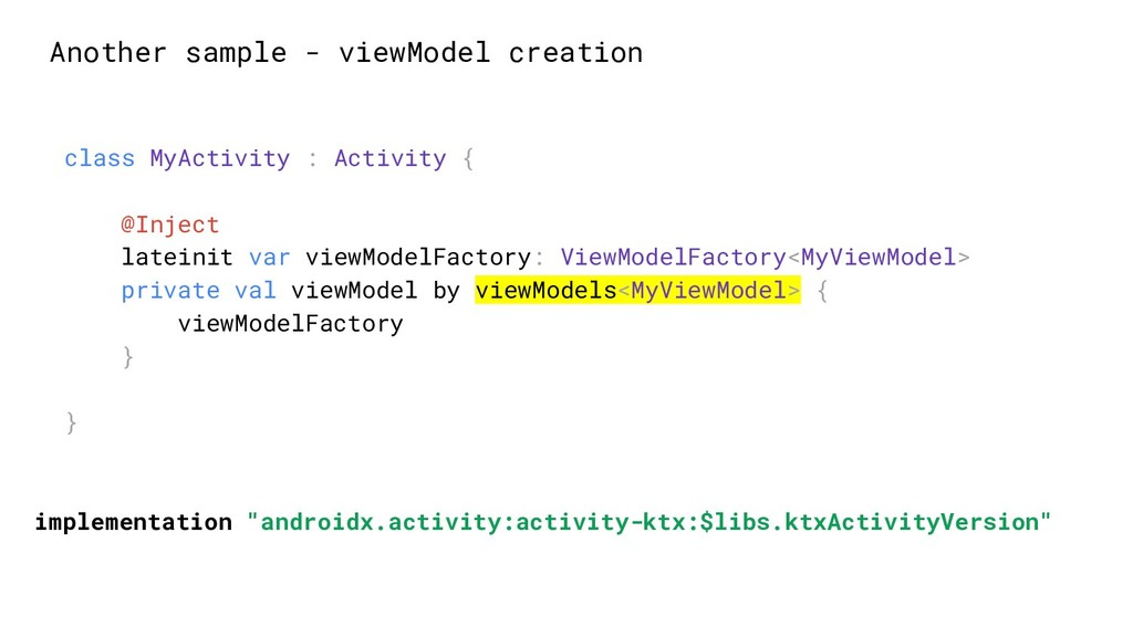 Another sample - viewModel creation class MyAct...