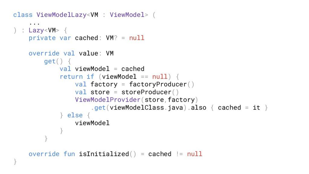 class ViewModelLazy<VM : ViewModel> ( ... ) : L...