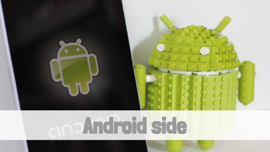 Android side