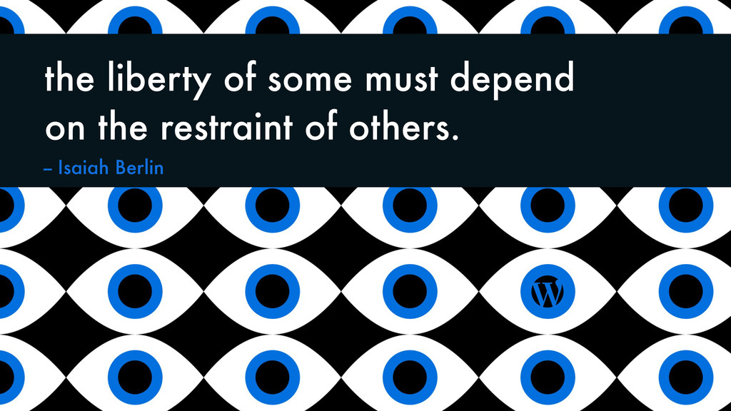 the liberty of some must depend on the restrain...