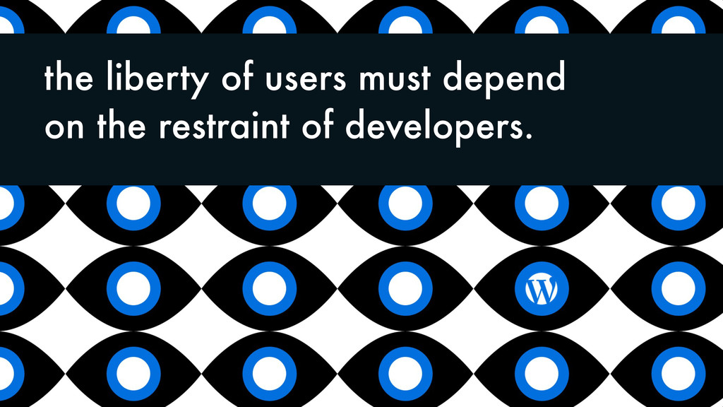 the liberty of users must depend on the restrai...