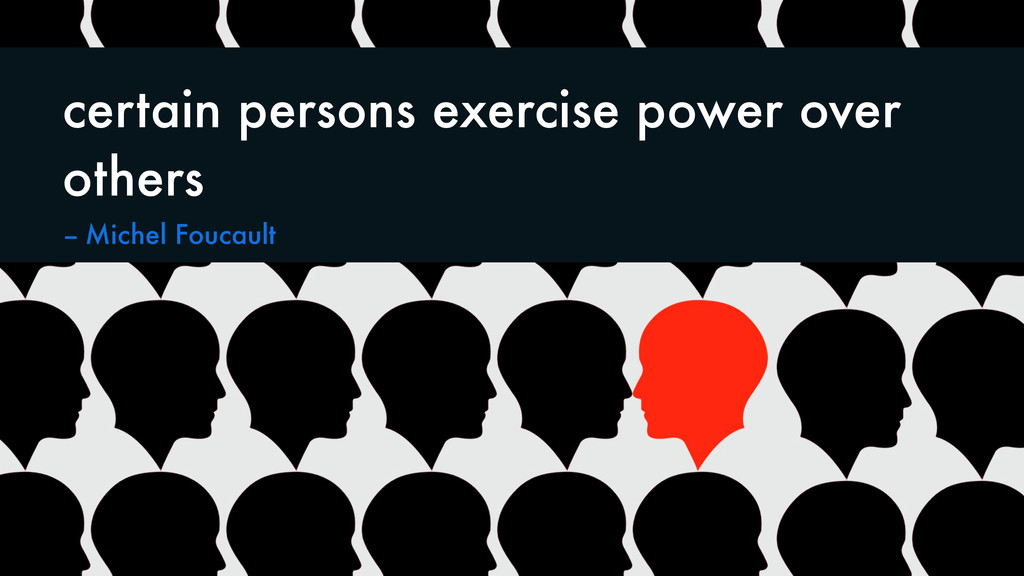 certain persons exercise power over others -- M...
