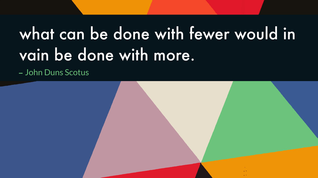 what can be done with fewer would in vain be do...