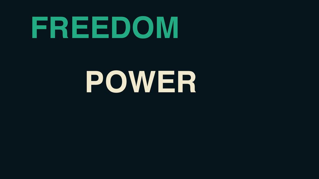 Power FREEDOM POWER