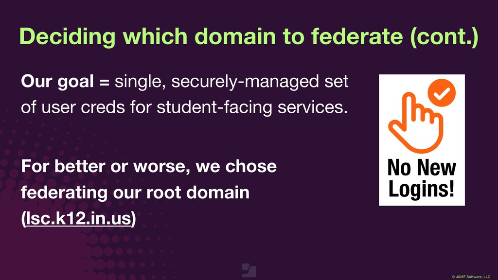 © JAMF Software, LLC Deciding which domain to f...