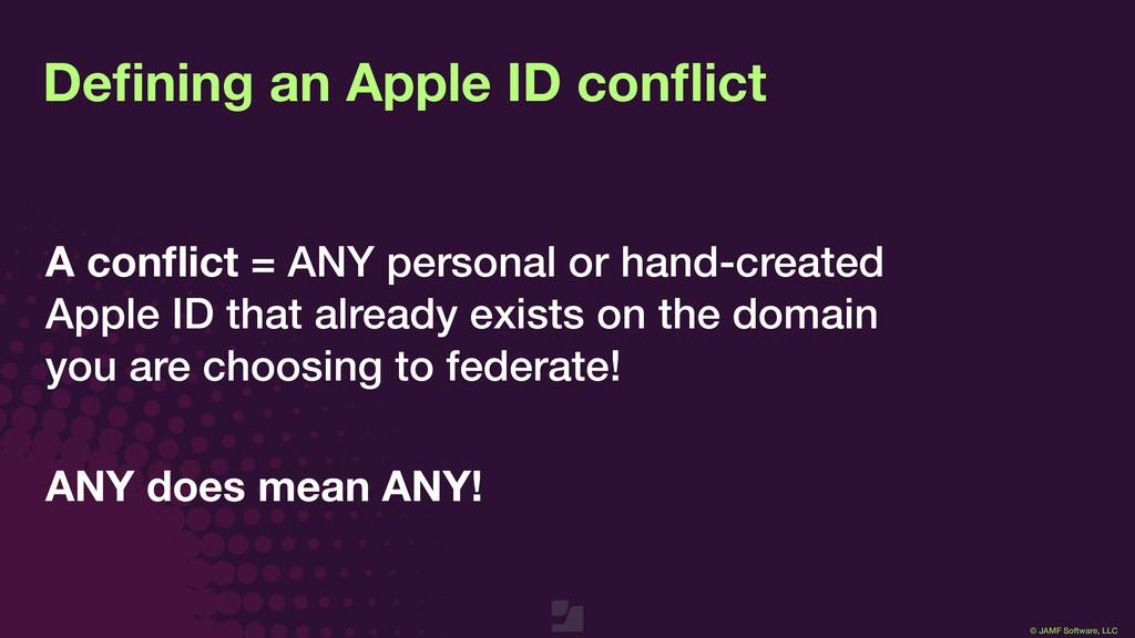 © JAMF Software, LLC Defining an Apple ID conflic...