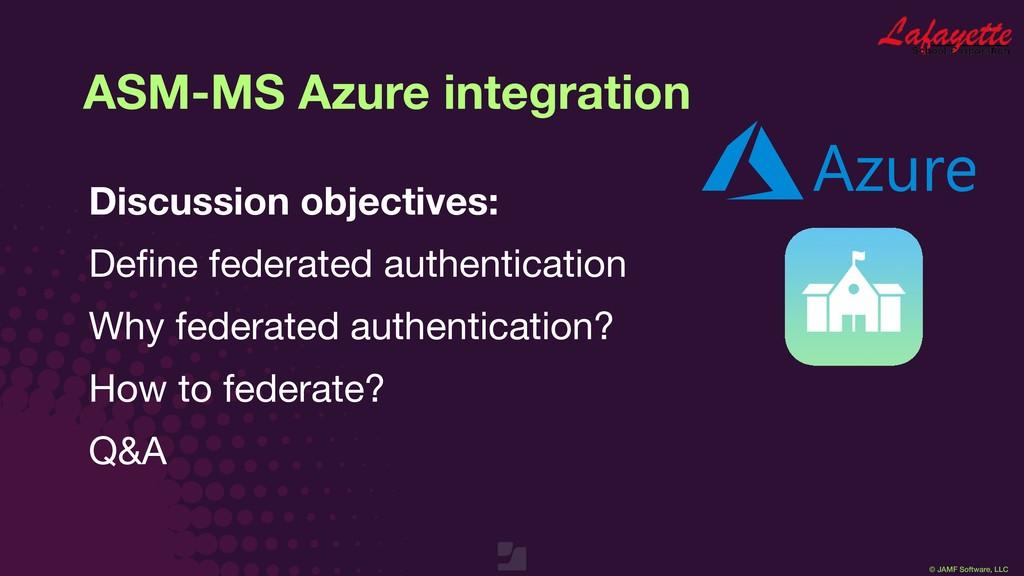 © JAMF Software, LLC ASM-MS Azure integration D...
