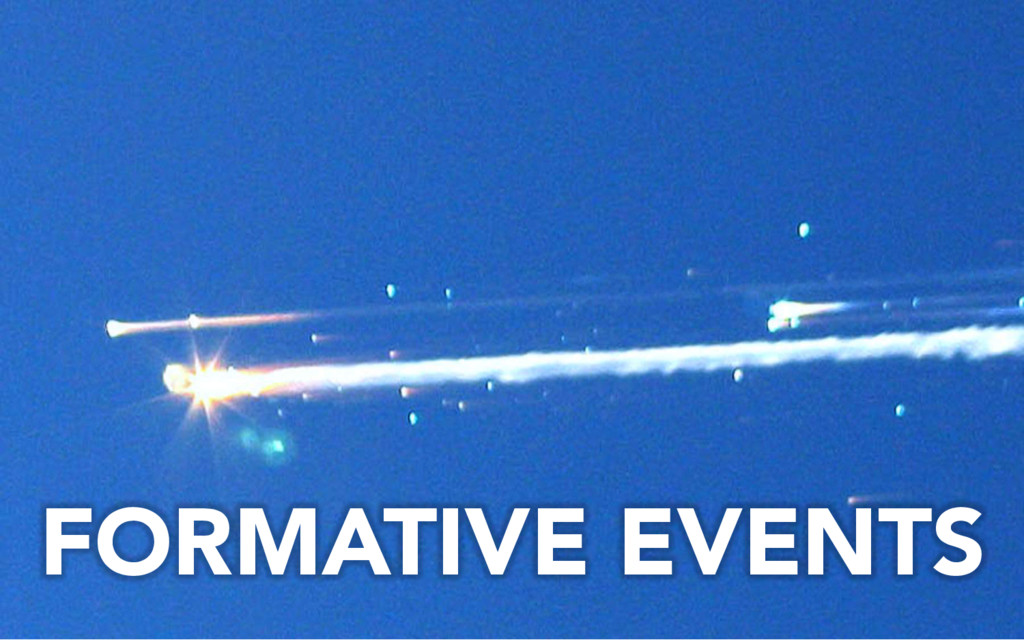 FORMATIVE EVENTS