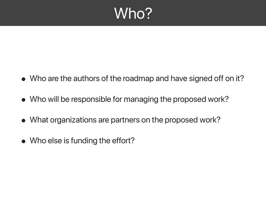 Who? • Who are the authors of the roadmap and h...