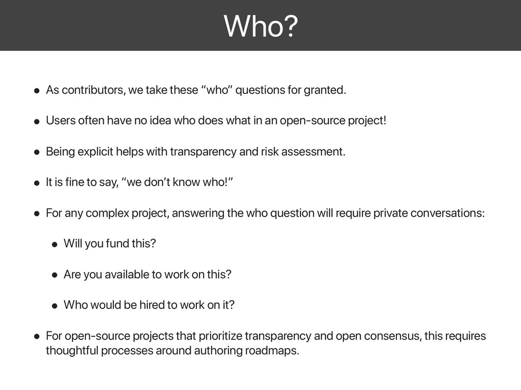"Who? • As contributors, we take these ""who"" que..."