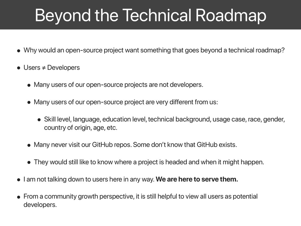 Beyond the Technical Roadmap • Why would an ope...