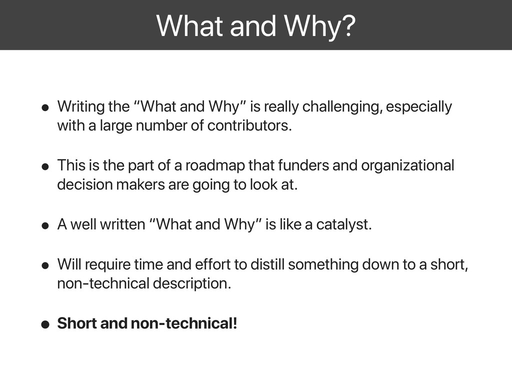 "What and Why? • Writing the ""What and Why"" is r..."