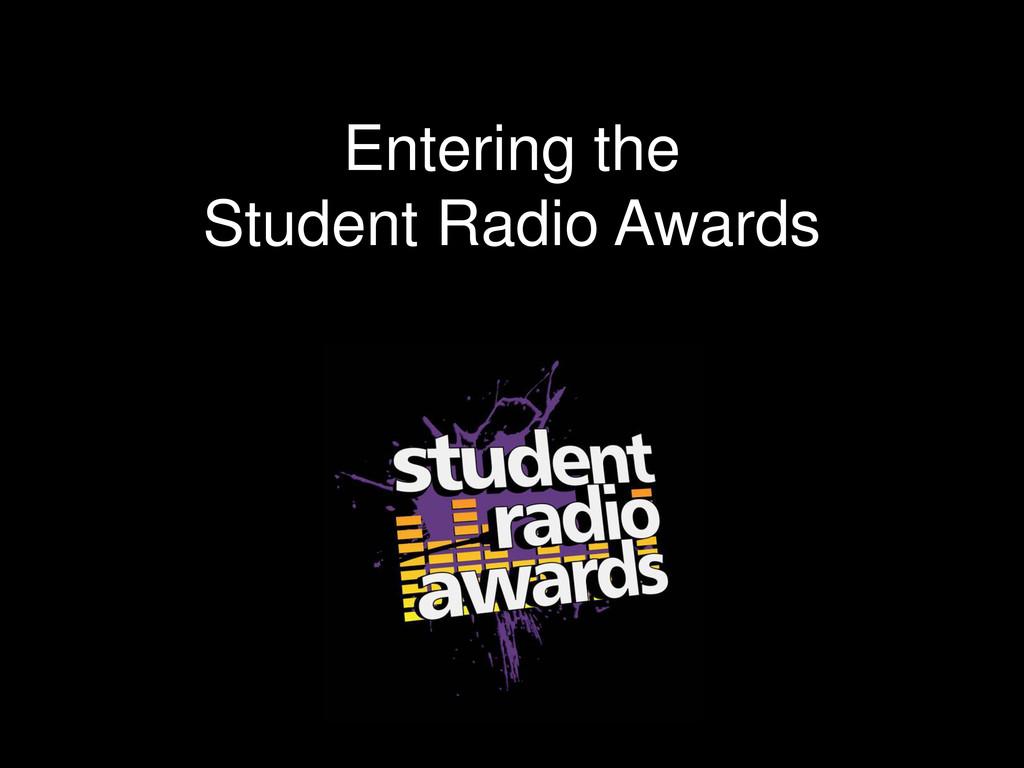 Entering the Student Radio Awards