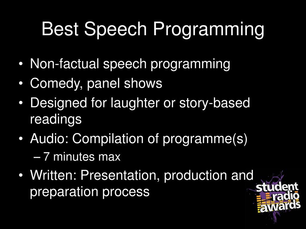 Best Speech Programming • Non-factual speech pr...