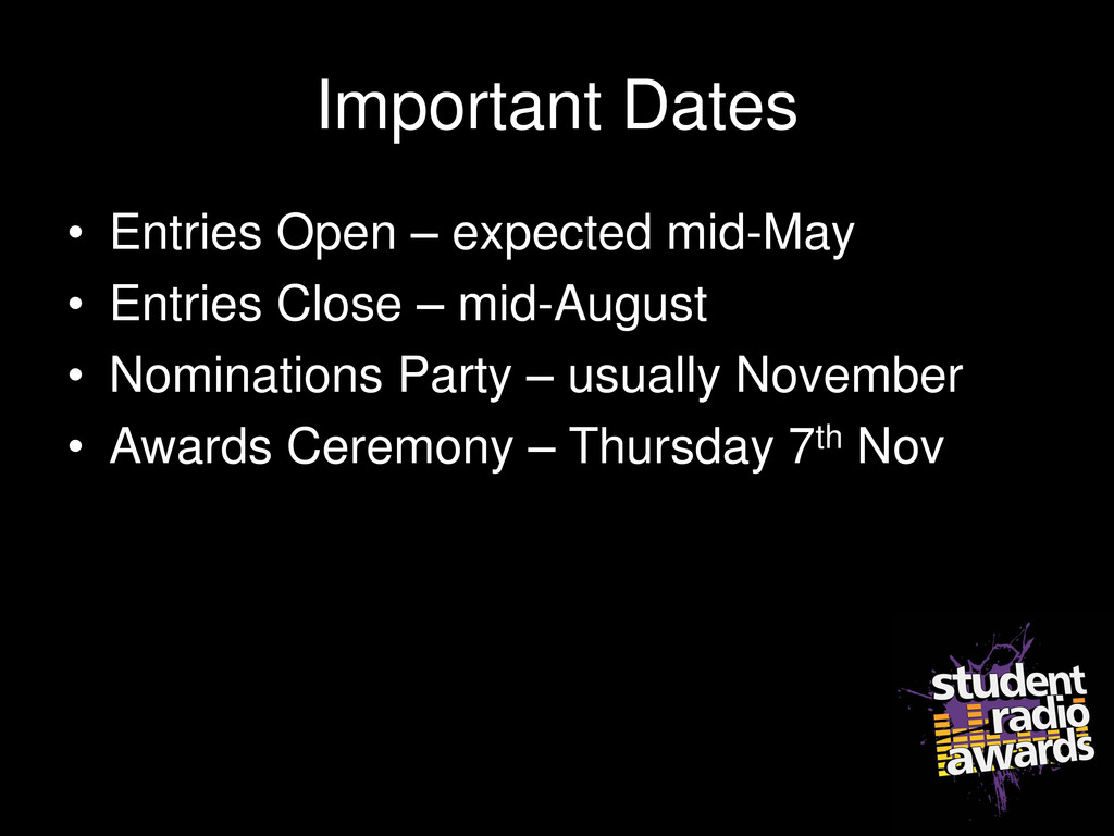 Important Dates • Entries Open – expected mid-M...