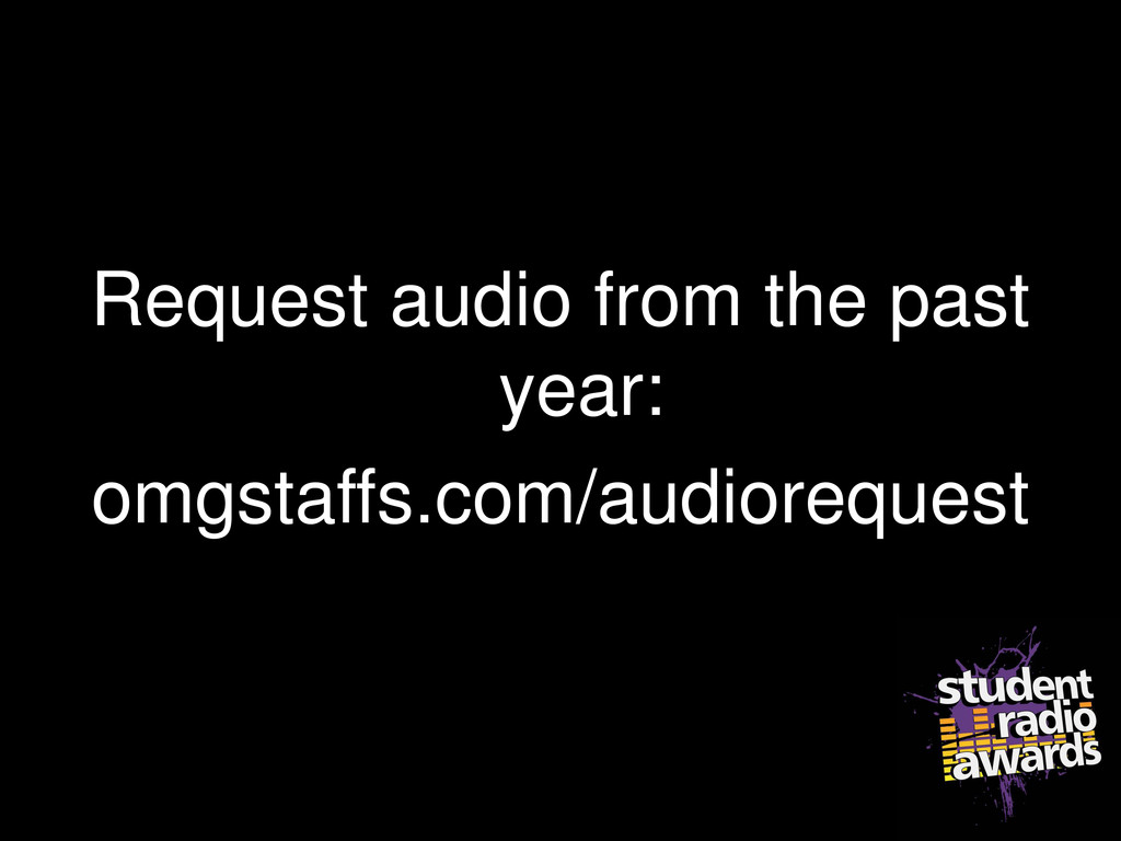 Request audio from the past year: omgstaffs.com...