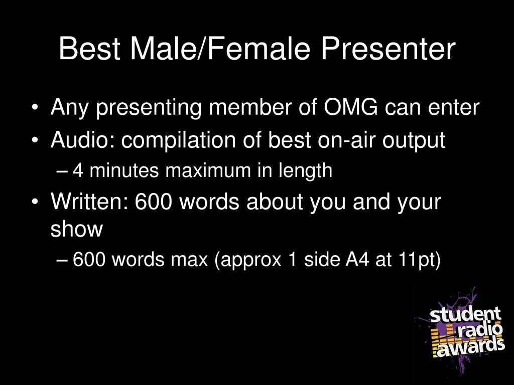 Best Male/Female Presenter • Any presenting mem...