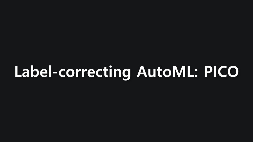 Label-correcting AutoML: PICO