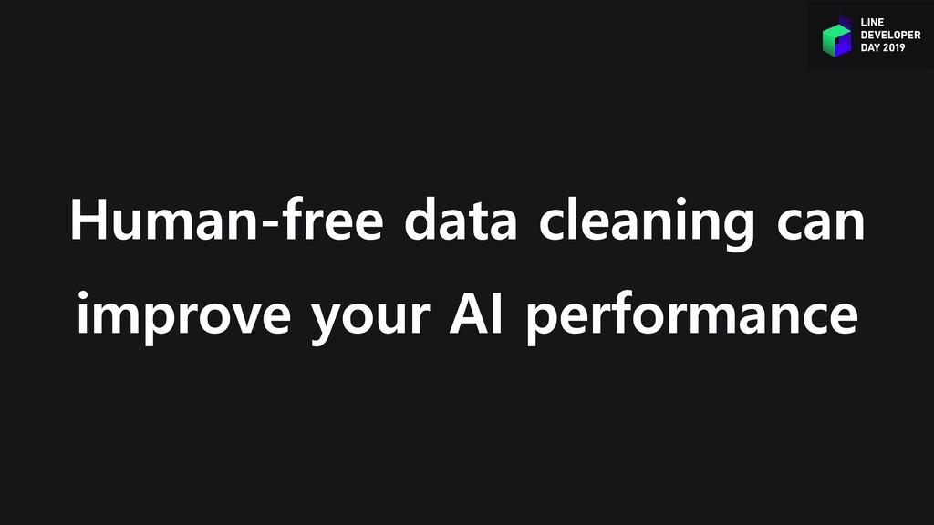 Human-free data cleaning can improve your AI pe...