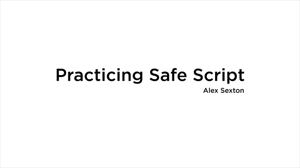 Practicing Safe Script Alex Sexton
