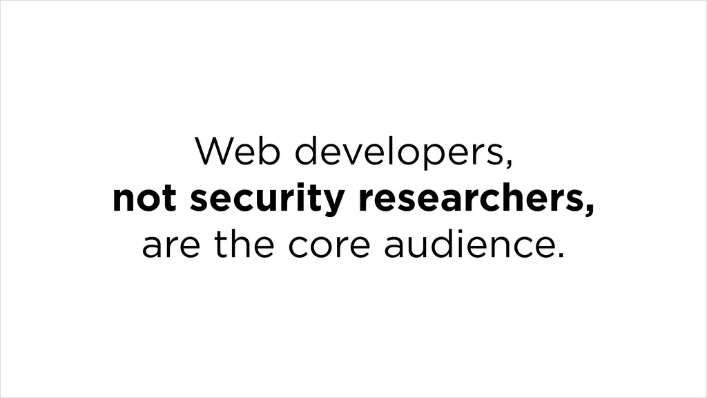 Web developers, not security researchers, are t...