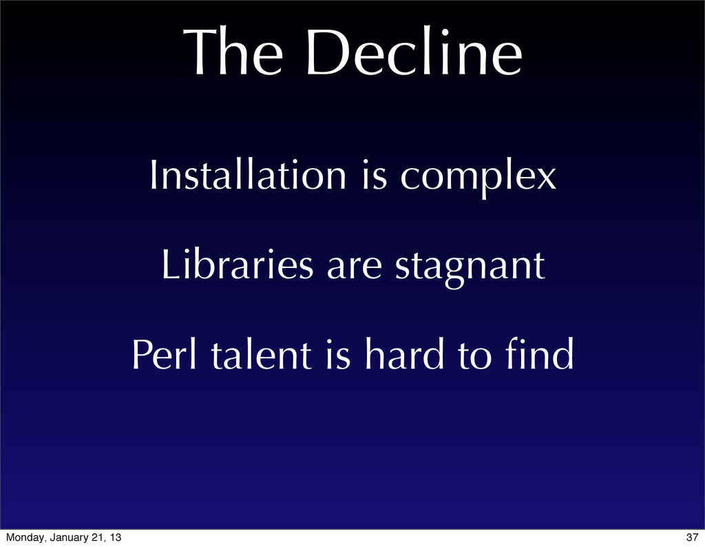 The Decline Libraries are stagnant Perl talent ...