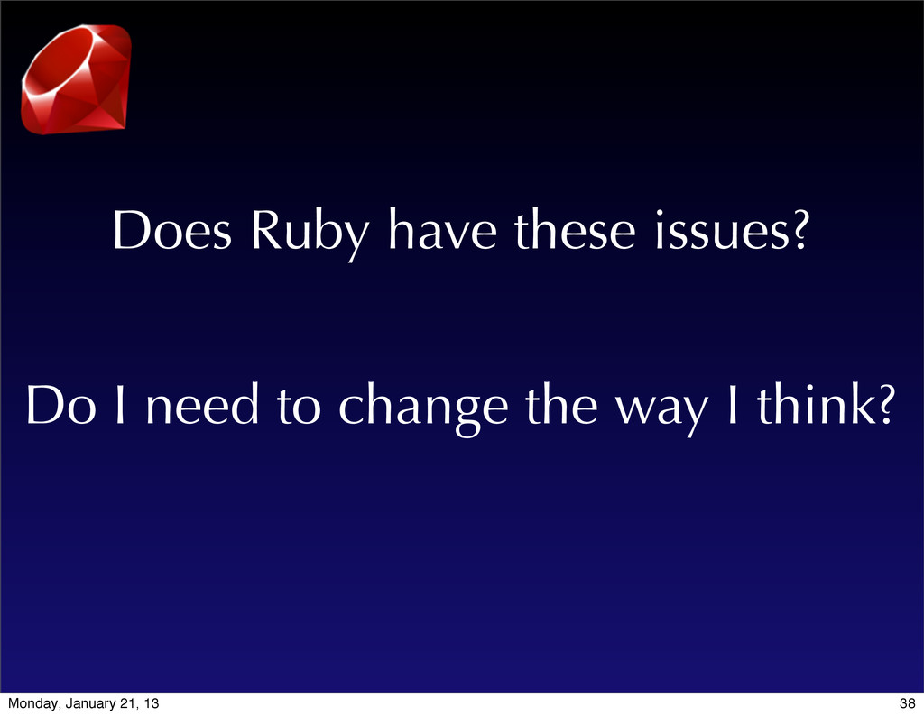 Do I need to change the way I think? Does Ruby ...