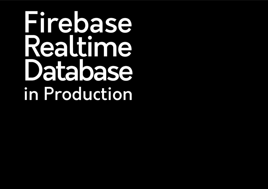 Firebase Realtime Database in Production