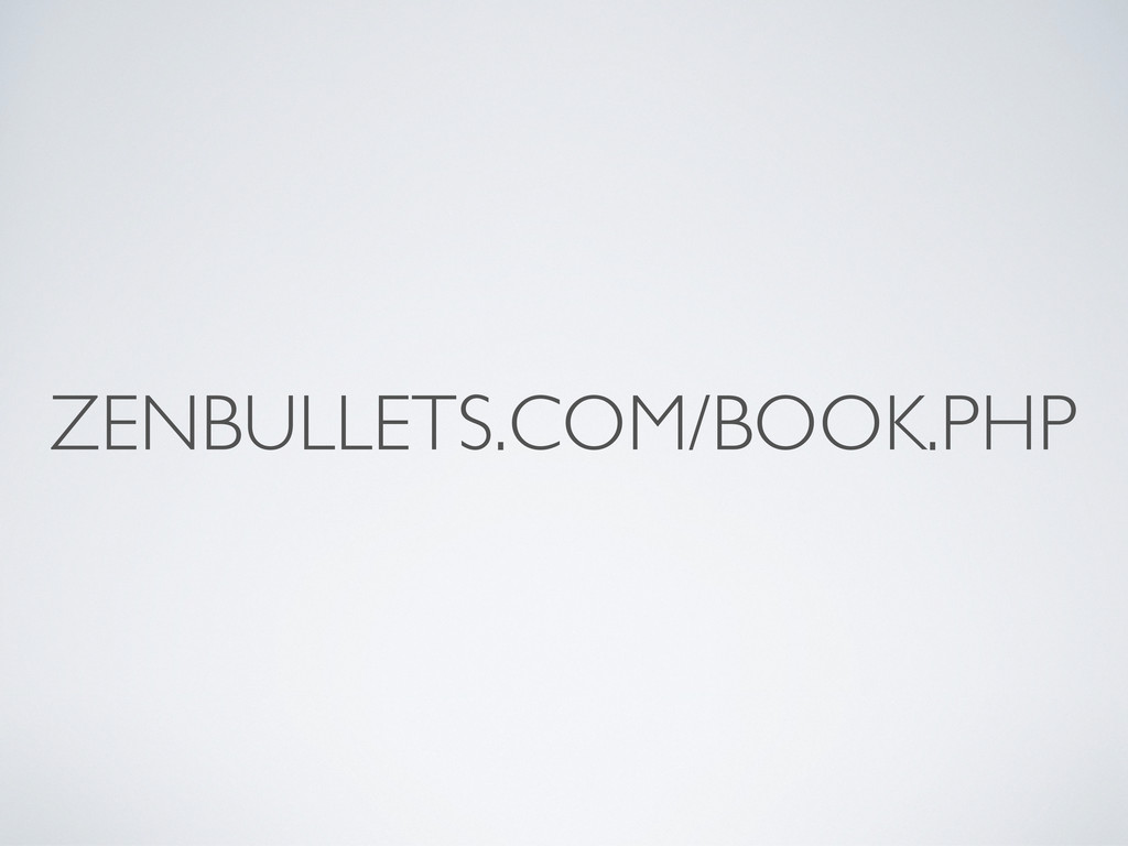 ZENBULLETS.COM/BOOK.PHP