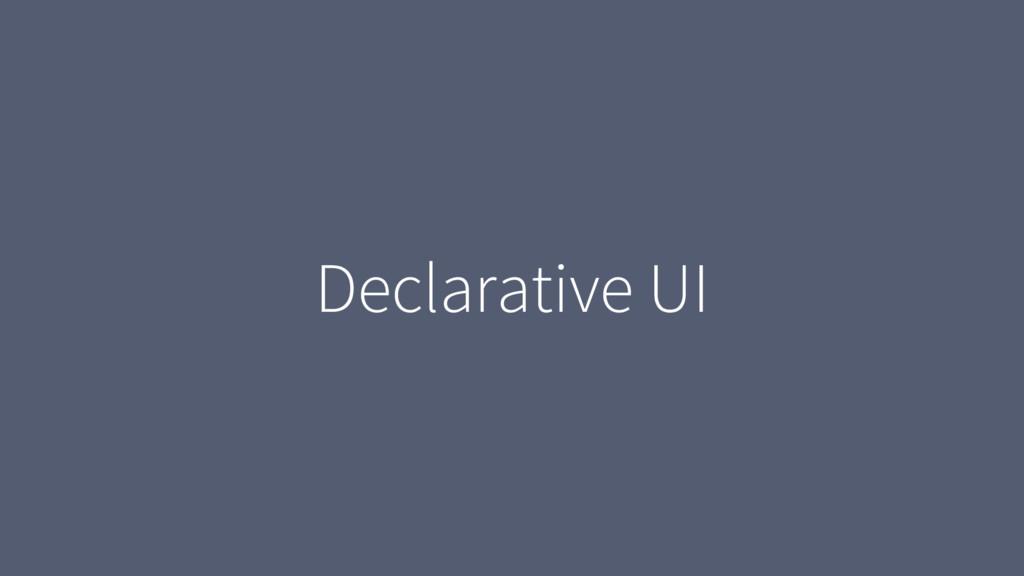 Declarative UI