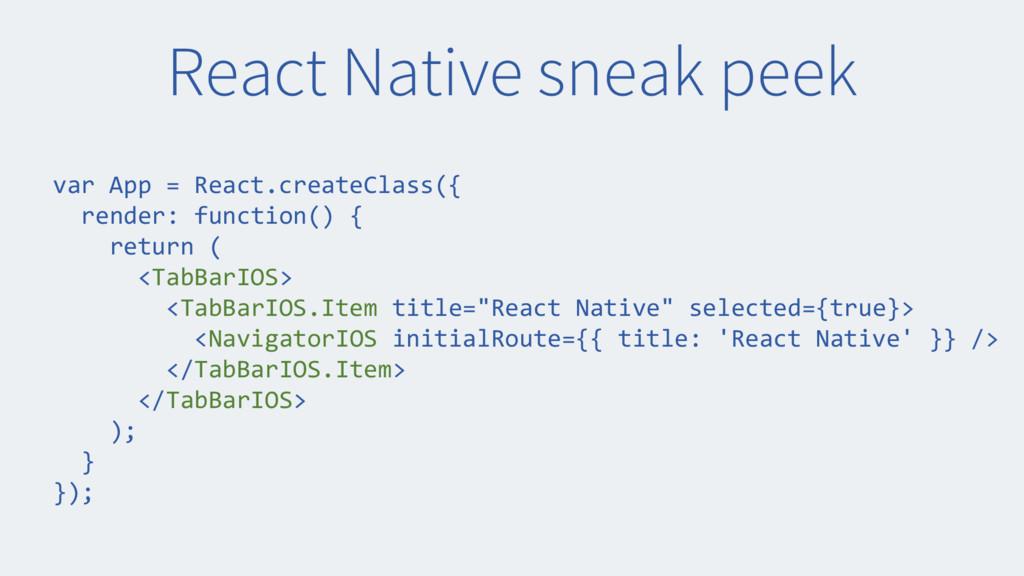 React Native sneak peek var App = React.createC...