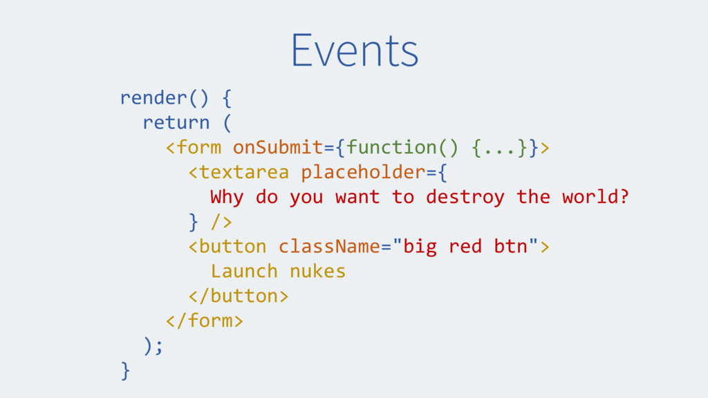 Events render() { return ( <form onSubmit={func...