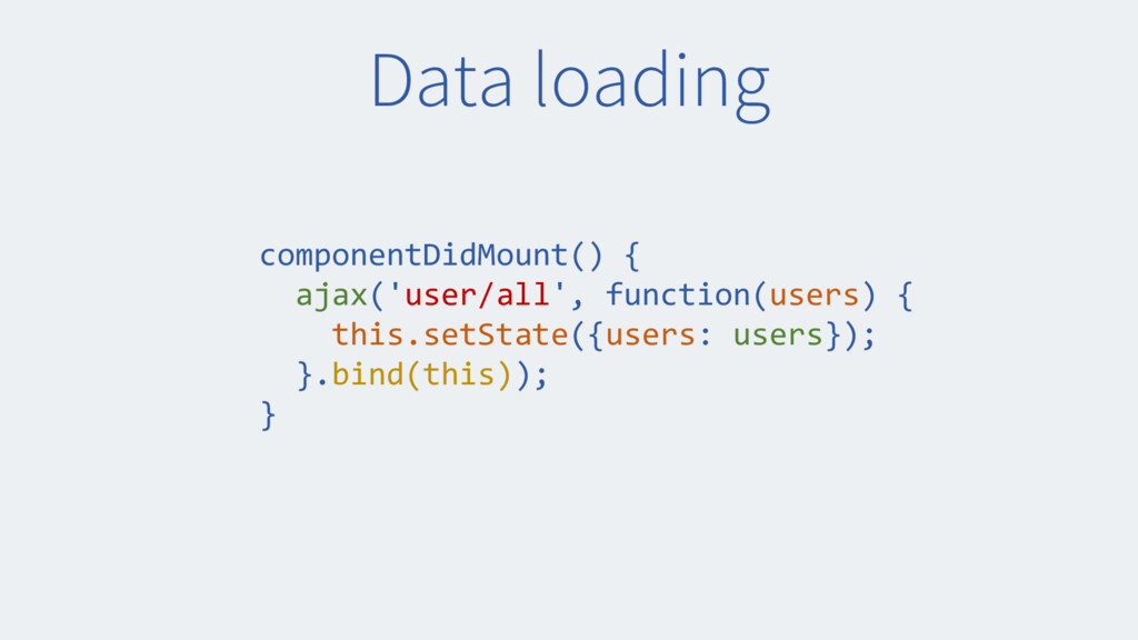 Data loading componentDidMount() { ajax('user/a...