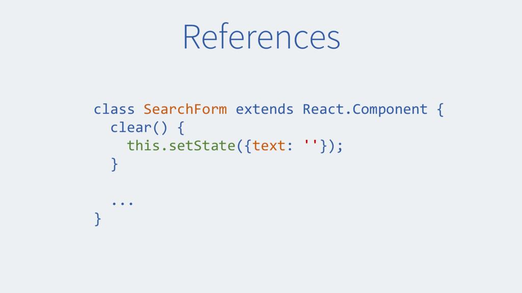 References class SearchForm extends React.Compo...