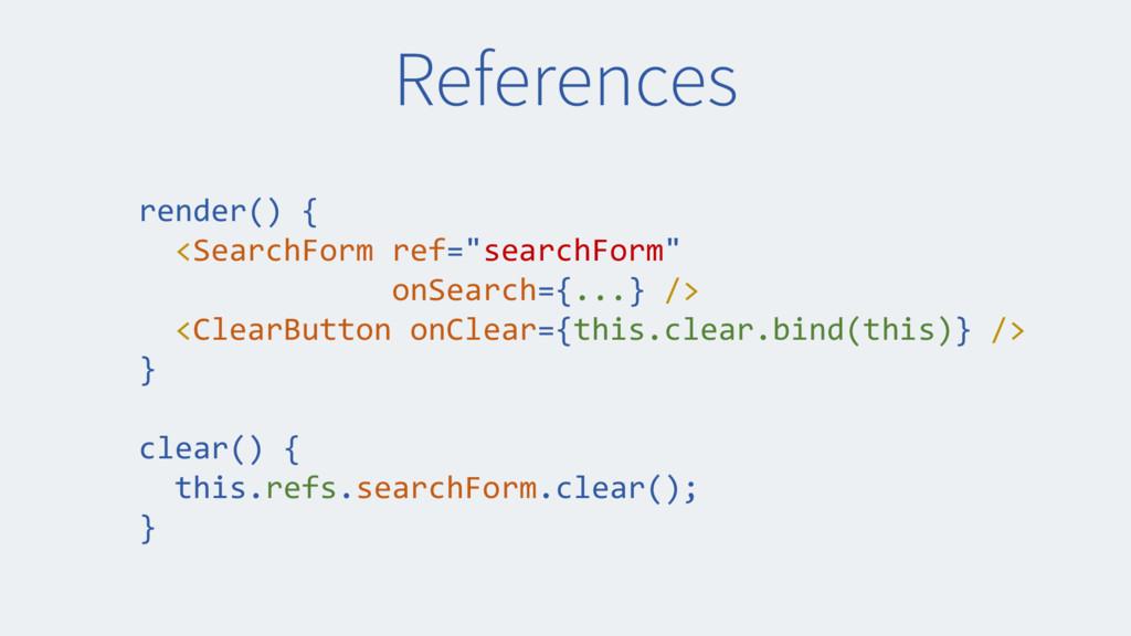 "References render() { <SearchForm ref=""searchFo..."