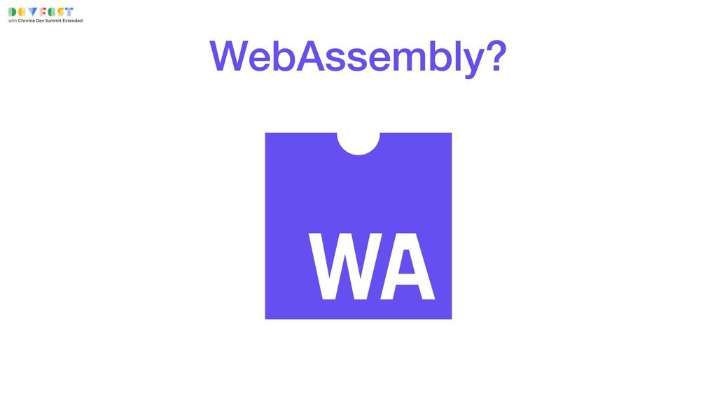 WebAssembly?