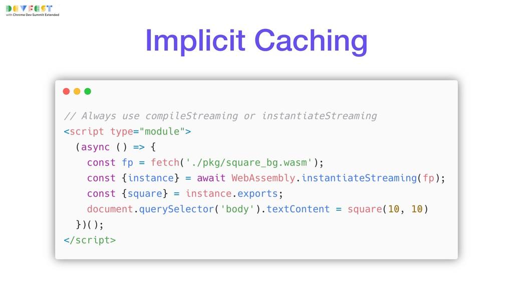 Implicit Caching