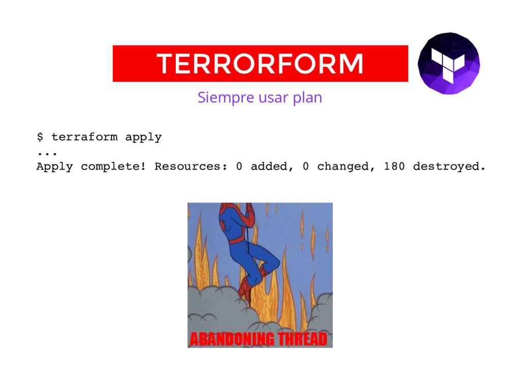 Terraform Siempre usar plan $ terraform apply ....