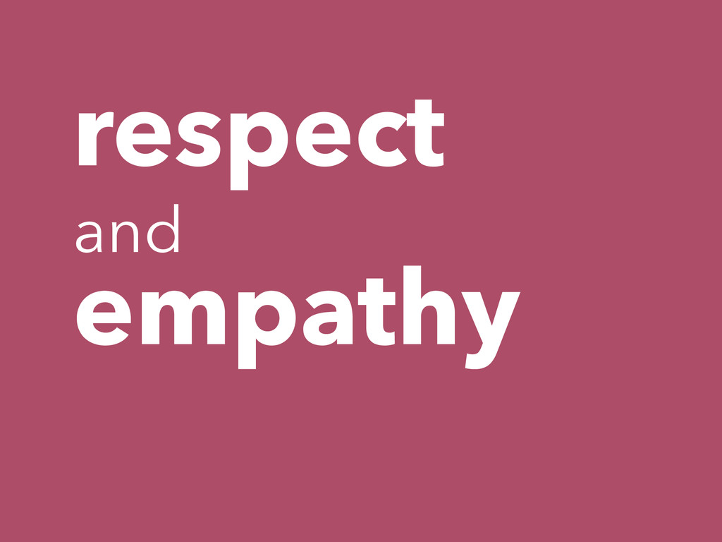 respect and empathy