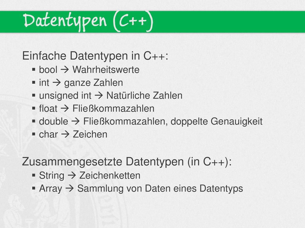 Datentypen (C++) Einfache Datentypen in C++:  ...
