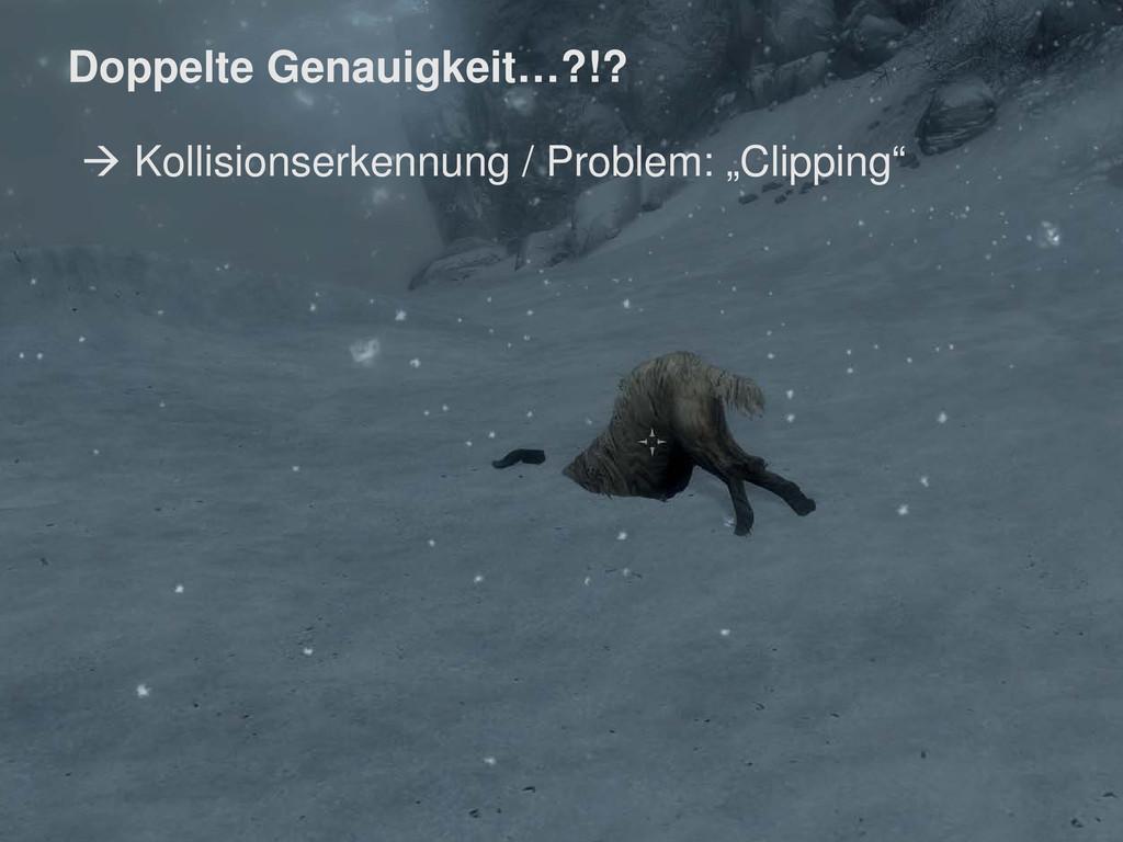 " Kollisionserkennung / Problem: ""Clipping"" Dop..."