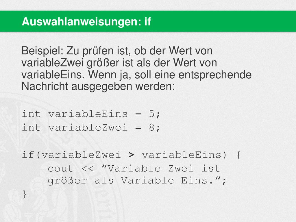 Beispiel: Zu prüfen ist, ob der Wert von variab...
