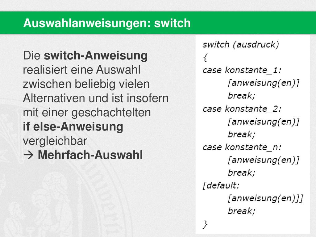 Die switch-Anweisung realisiert eine Auswahl zw...