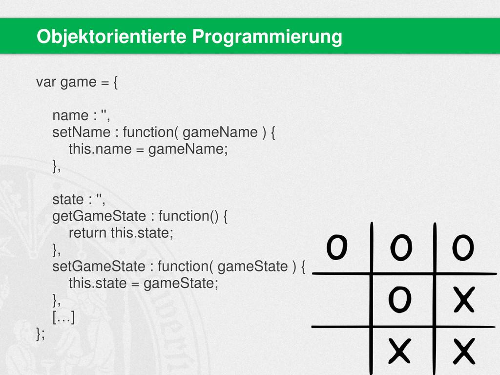 var game = { name : '', setName : function( gam...