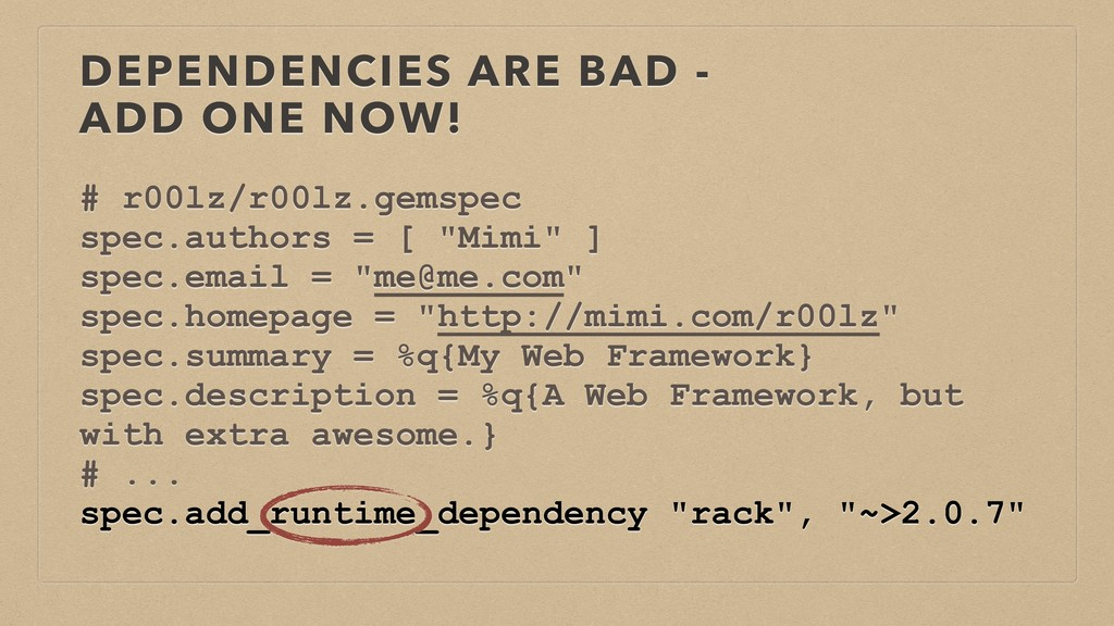 DEPENDENCIES ARE BAD -