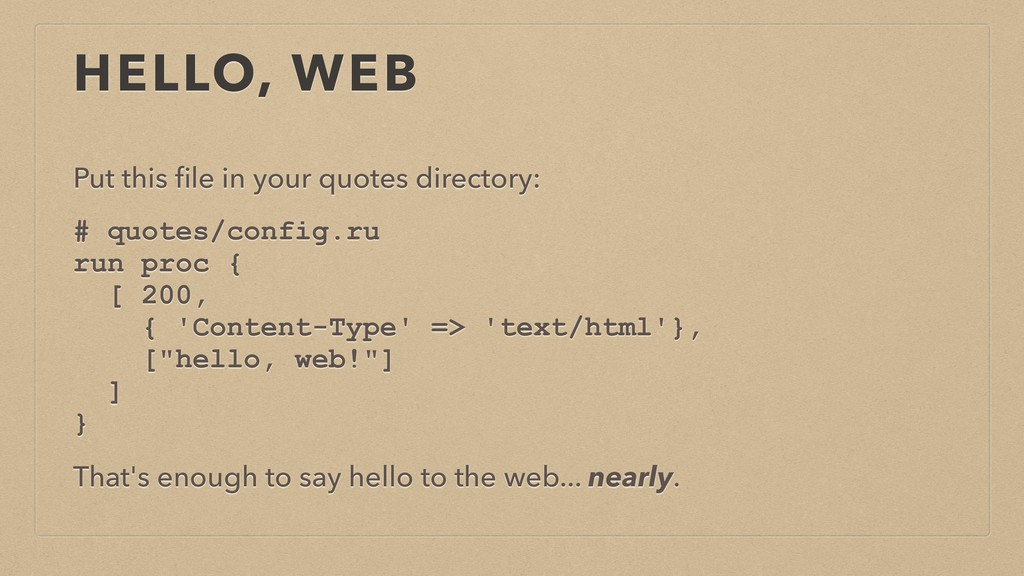 HELLO, WEB Put this file in your quotes director...