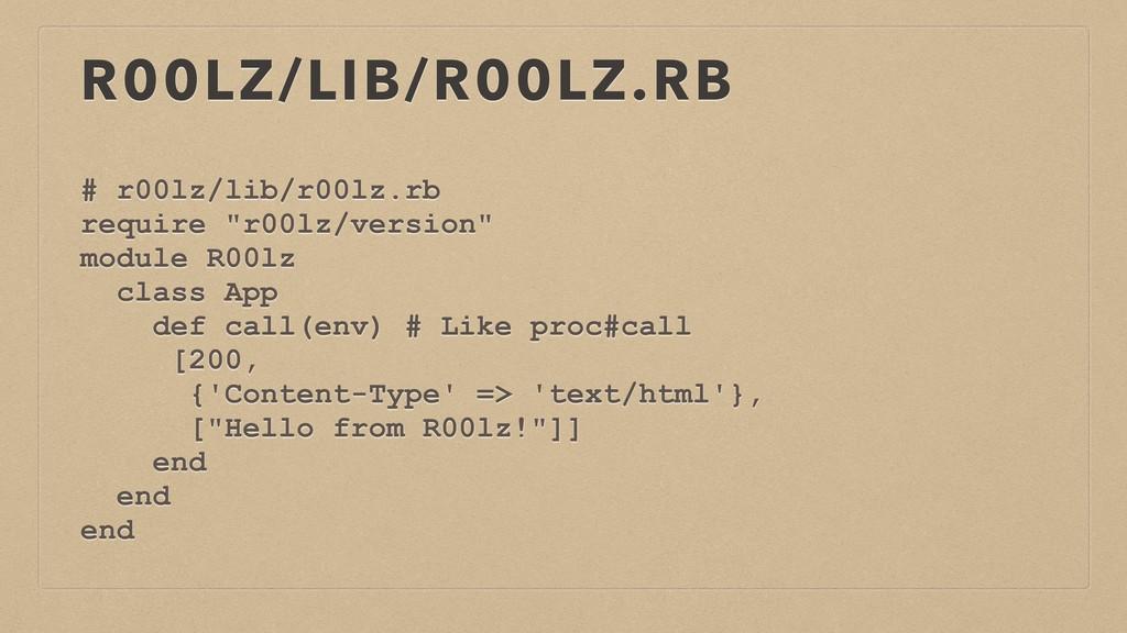 R00LZ/LIB/R00LZ.RB # r00lz/lib/r00lz.rb require...